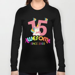 Awesome Since 2003 Unicorn 15th Birthdays Anniversaries Long Sleeve T-shirt
