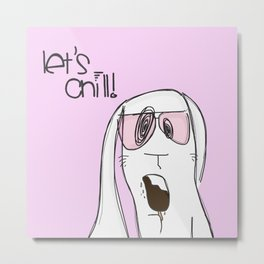 Let's chill! Metal Print