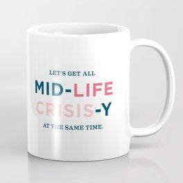 Midlife Crisis Coffee Mug