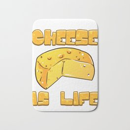 Cheese Lover Gift Cheese is Life Bath Mat