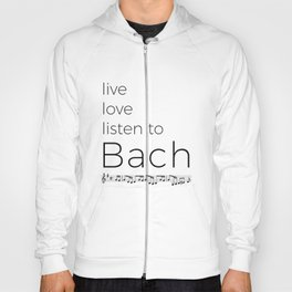 Live, love, listen to Bach Hoody