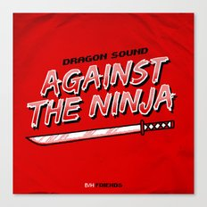 7 inch series: Dragon Sound - Against the Ninja Canvas Print