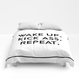 wake up. kick ass. repeat. Comforters