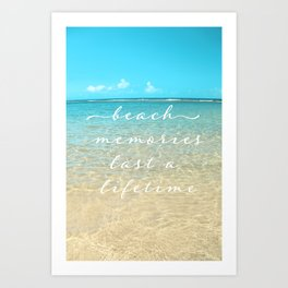 Beach memories last a life time Art Print