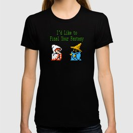 I'd Like to Final Your Fantasy T-shirt