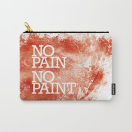 No Pain, No paint Carry-All Pouch