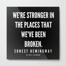 88  |Ernest Hemingway Quote Series  | 190613 Metal Print