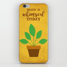 Death Is Whimsical Today - The Professional iPhone Skin
