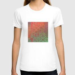 Funk Rock Soul Blues & Disco T-shirt