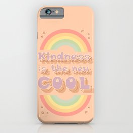Kindness is the new Cool iPhone Case