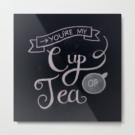 You're my cup of tea Metal Print