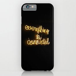 Everything is Connected iPhone Case