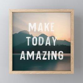 Make Today Amazing Framed Mini Art Print