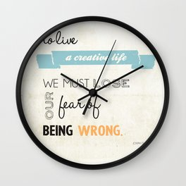 To live a creative life you must... Wall Clock