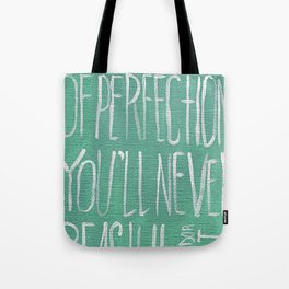Fear of Perfection Tote Bag
