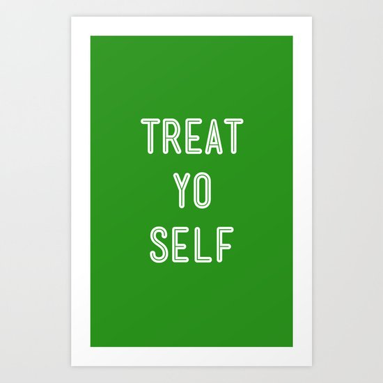 Treat Yo Self Green - Parks and Recreation Art Print