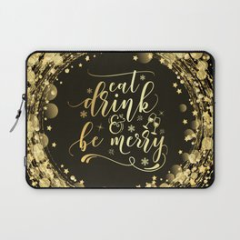 Eat Drink And Be Merry Laptop Sleeve