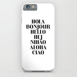 HOLA BONJOUR HELLO HEJ NIHAO ALOHA CIAO text design iPhone Case
