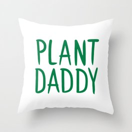 plant daddy Throw Pillow