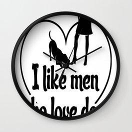 I Like Men Who Love Dogs Wall Clock