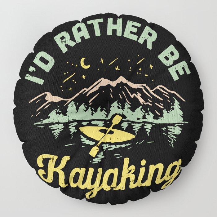 I'd Rather Be Kayaking Floor Pillow