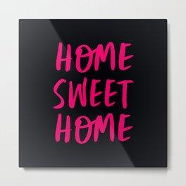 Home Sweet Home - Black and Pink Metal Print