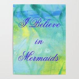 I Believe In Mermaids Poster