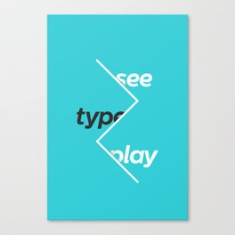 See Type Play Canvas Print