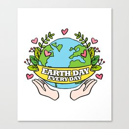Earth Day Every Day Save The Planet Canvas Print
