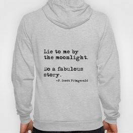 Lie to me by the moonlight - F. Scott Fitzgerald quote Hoody