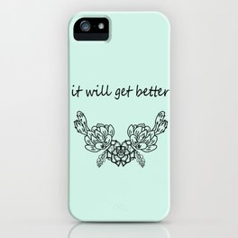 It Will Get Better . Blue iPhone Case