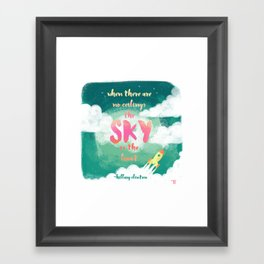 When there are no ceilings the sky is the limit Framed Art Print
