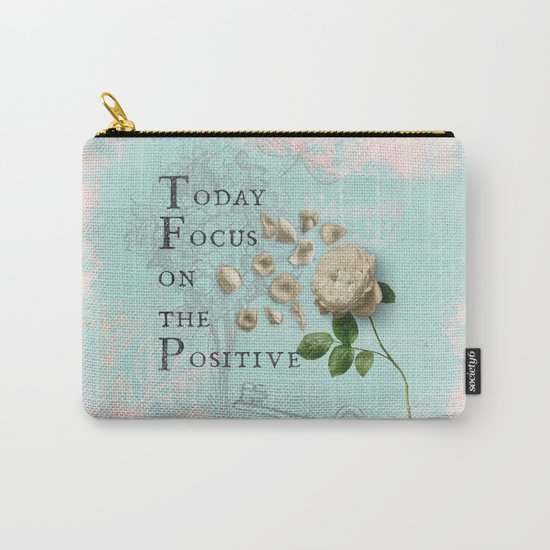 Positive - Quote with Rose Flower- Floral Collage and Wisdom on turquoise background on #Society6 Carry-All Pouch