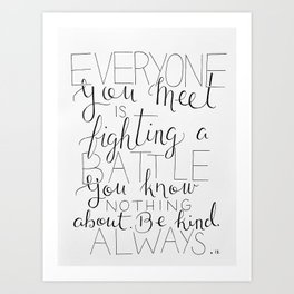 Be Kind Always Art Print