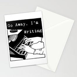 Go Away, I'm Writing (Black/White) Stationery Cards
