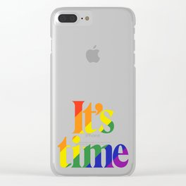 It's Time - For Same Sex Marriage Clear iPhone Case