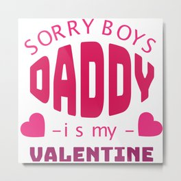 Daddy is my Valentine Dad Gift Heart Metal Print