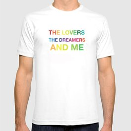 The Lovers, The Dreamers, and Me T-shirt