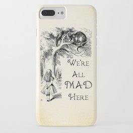 Alice in Wonderland Quote - We're All Mad Here - Cheshire Cat Quote - 0104 iPhone Case