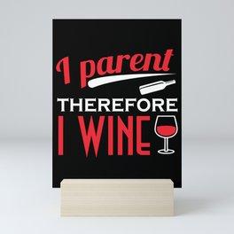Wine parents red wine white wine love of wine Mini Art Print