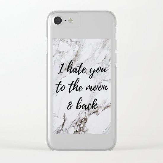 I hate you to the moon & back Clear iPhone Case