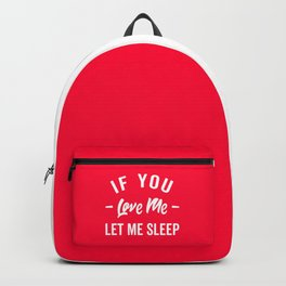 Let Me Sleep Funny Quote Backpack