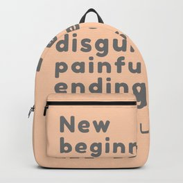 New beginnings are often disguised as painful endings. Lao Tzu Backpack