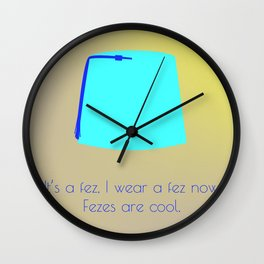FEZES ARE COOL Wall Clock