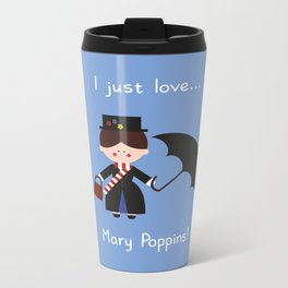 I just love Mary Poppins! Metal Travel Mug