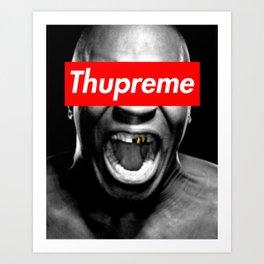 Thupreme Art Print