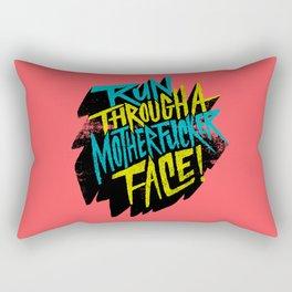 Run Through a Motherfucker Face Rectangular Pillow