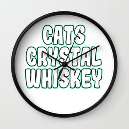 """""""Cats Crystal Whiskey"""" tee design. Perfect for gifts to your family and friends! Grab yours now!  Wall Clock"""