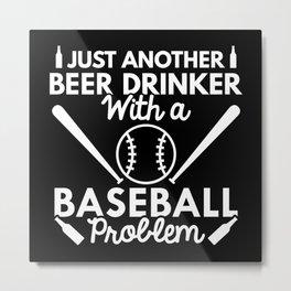 Beer Drinker Baseball Metal Print