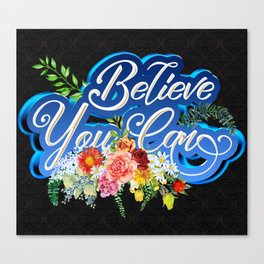 Believe You Can Canvas Print